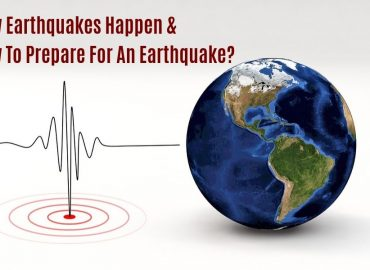 How Earthquakes Happen & How To Prepare For An Earthquake?